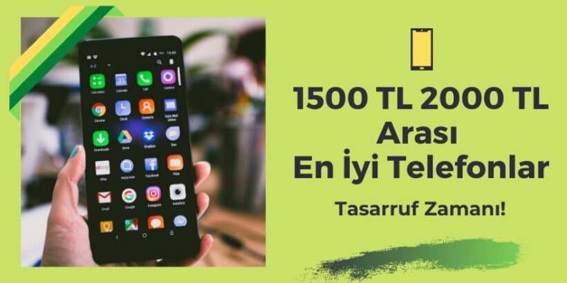 1500-tl-2000-tl-arası-en-iyi-telefonlar