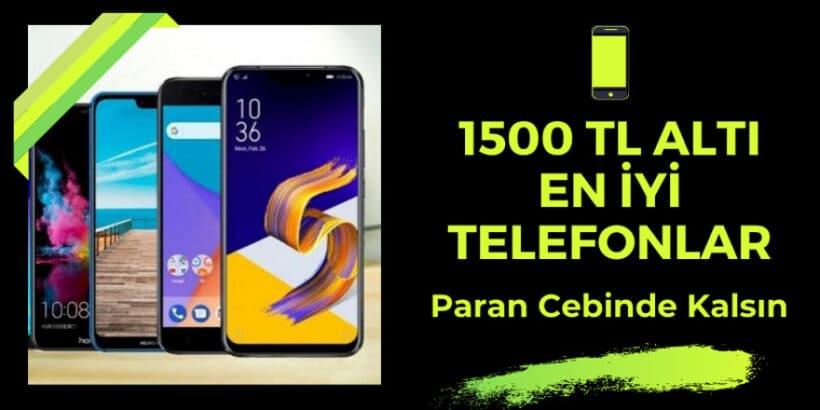 1500-tl-altı-en-iyi-telefonlar