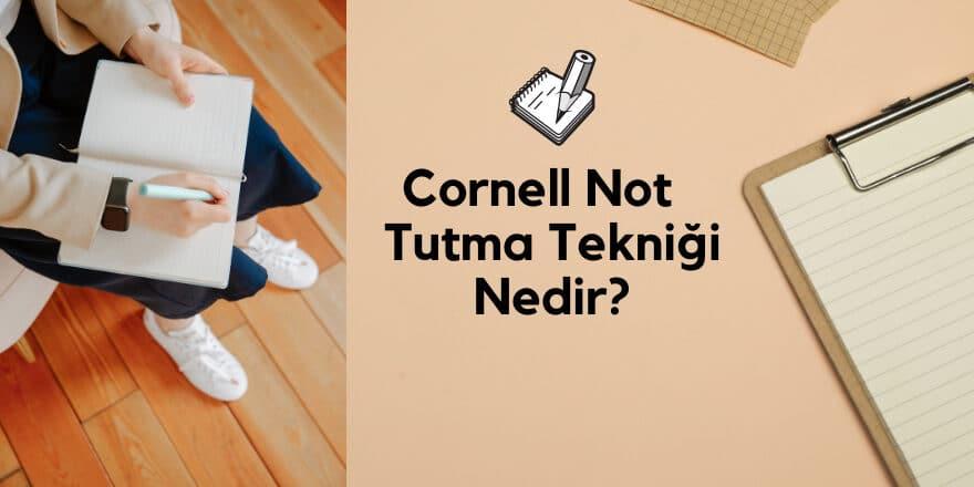 cornell-not-tutma-tekniği
